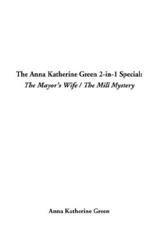 The Anna Katherine Green 2-In-1 Special