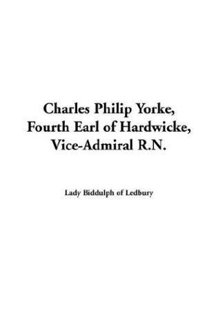 Download Charles Philip Yorke, Fourth Earl of Hardwicke, Vice-Admiral R.N