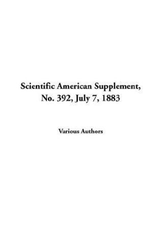 Download Scientific American Supplement, No. 392, July 7, 1883