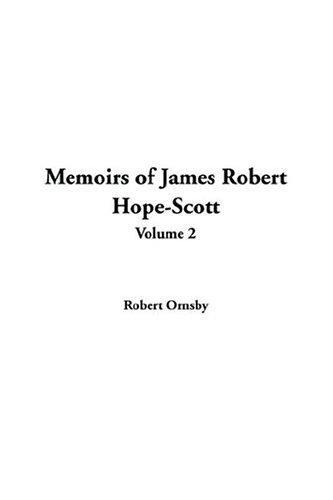 Download Memoirs Of James Robert Hope-scott