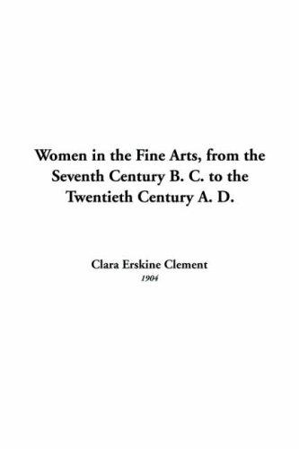 Download Women In The Fine Arts, From The Seventh Century B. C. To The Twentieth Century A. D.