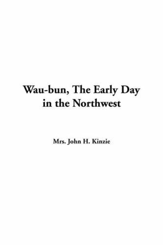 Download Wau-bun, The Early Day In The Northwest