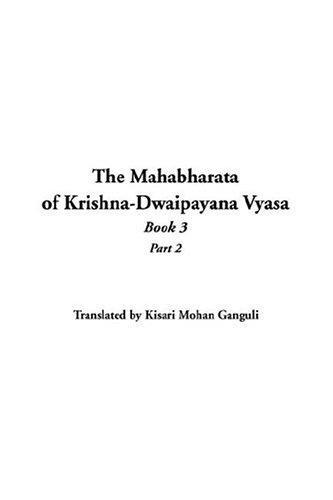 The Mahabharata Of Krishna-dwaipayana Vyasa,  Book 3