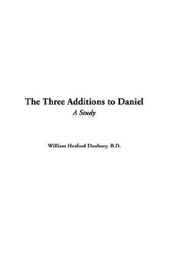 Download The Three Additions To Daniel