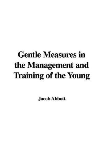 Download Gentle Measures In The Management And Training Of The Young