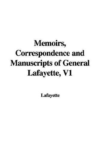 Download Memoirs, Correspondence and Manuscripts of General Lafayette, V1
