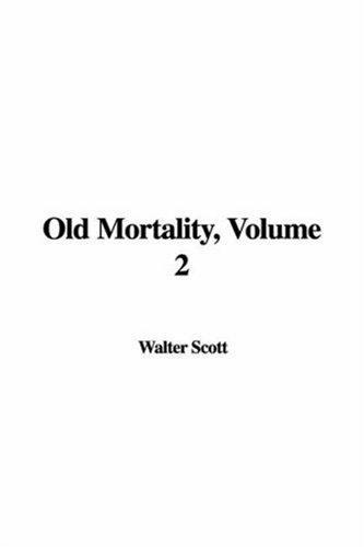 Old Mortality, Volume 2
