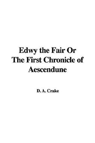 Download Edwy The Fair Or The First Chronicle Of Aescendune