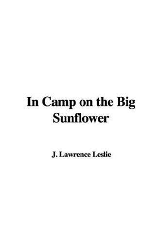 In Camp On The Big Sunflower