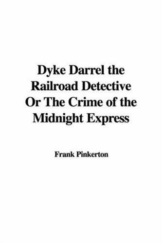 Download Dyke Darrel the Railroad Detective or the Crime of the Midnight Express