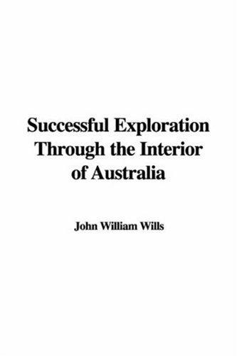 Download Successful Exploration Through the Interior of Australia