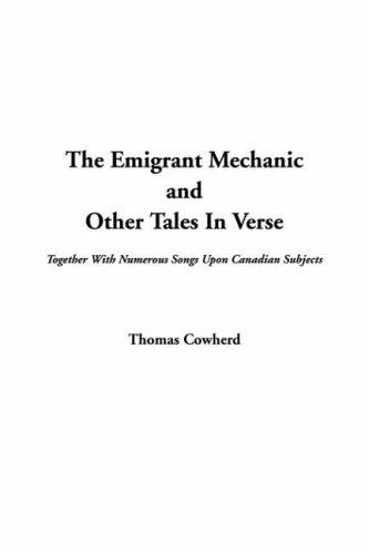 The Emigrant Mechanic and Other Tales in Verse