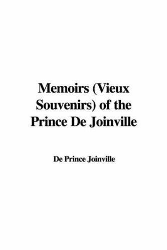 Download Memoirs Vieux Souvenirs of the Prince De Joinville
