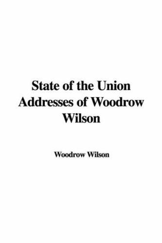 State of the Union Addresses of Woodrow Wilson