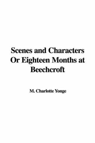 Download Scenes and Characters or Eighteen Months at Beechcroft