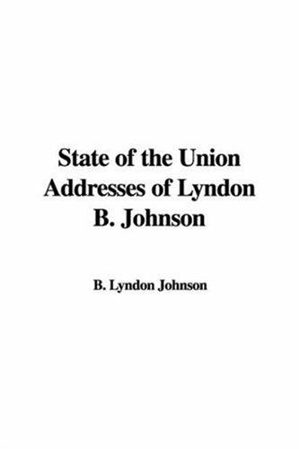 State Of The Union Addresses Of Lyndon B Johnson