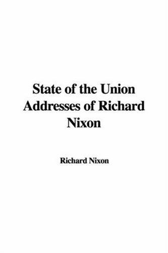 Download State Of The Union Addresses Of Richard Nixon