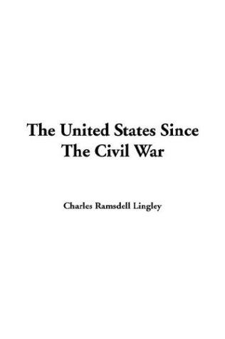 Download The United States Since The Civil War