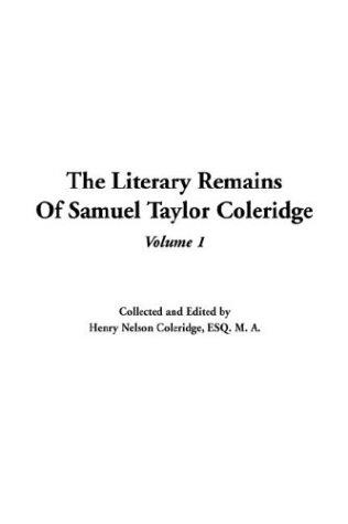 The Literary Remains Of Samuel Taylor Coleridge