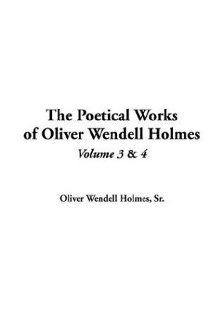 Download The Poetical Works Of Oliver Wendell Holmes