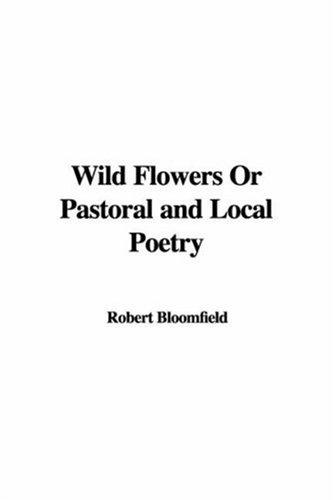 Download Wild Flowers Or Pastoral And Local Poetry