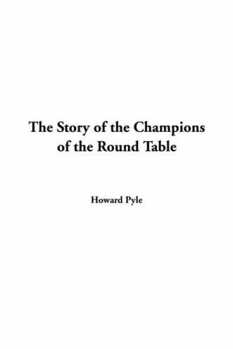 Download The Story Of The Champions Of The Round Table