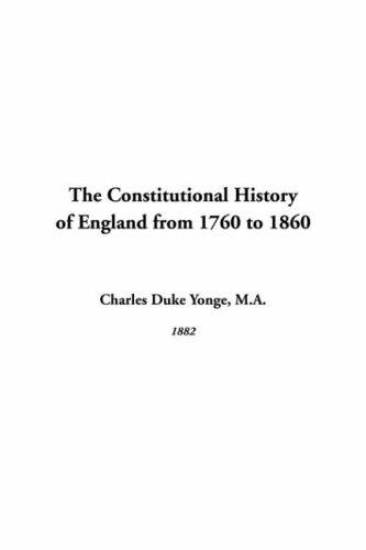 Download The Constitutional History Of England From 1760 To 1860