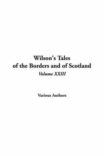 Download Wilson's Tales Of The Borders And Of Scotland