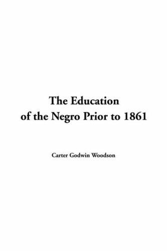 Download The Education Of The Negro Prior To 1861