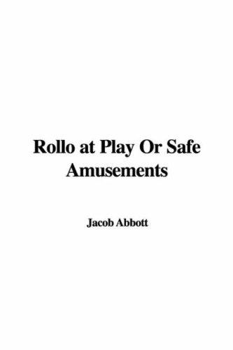 Rollo At Play Or Safe Amusements