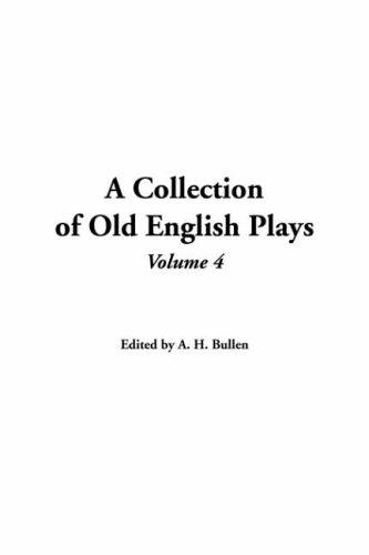 Download A Collection Of Old English Plays