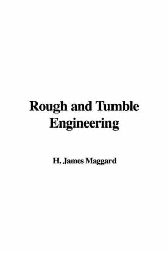 Download Rough And Tumble Engineering