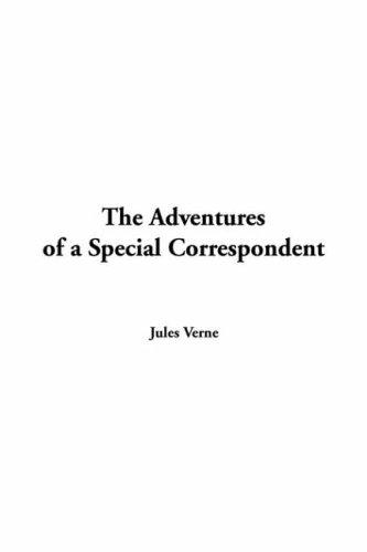 Download The Adventures Of A Special Correspondent