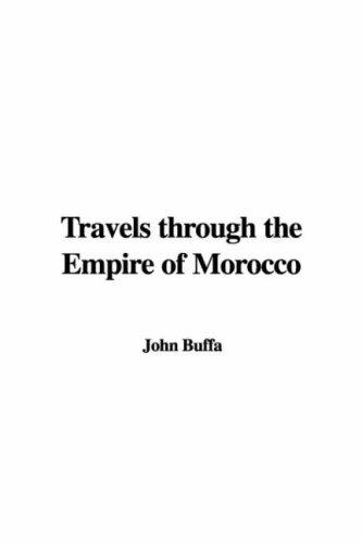 Download Travels Through The Empire Of Morocco
