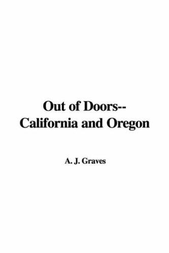 Out Of Doors–california And Oregon