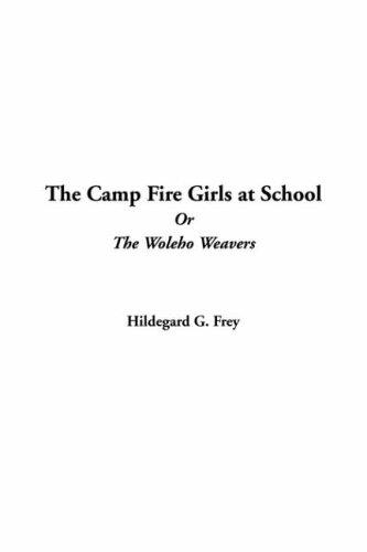 Download The Camp Fire Girls At School Or The Woleho Weavers