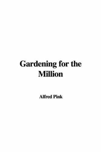 Download Gardening For The Million