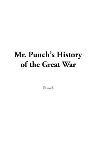 Download Mr Punch's History Of The Great War