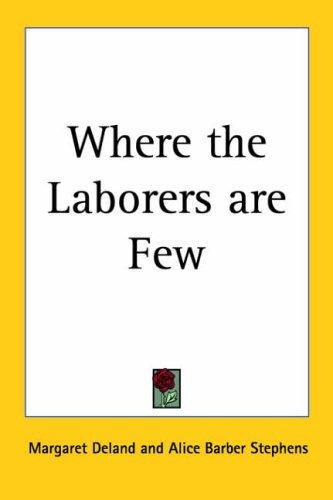 Where The Laborers Are Few