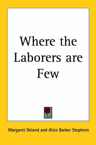 Where The Laborers Are Few