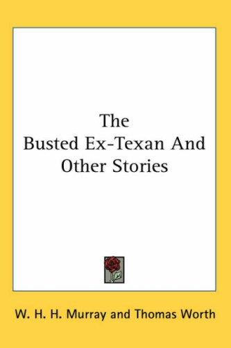 The Busted Ex-texan and Other Stories
