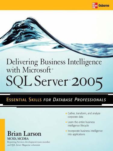 Delivering Business Intelligence with Microsoft® SQL ServerTM 2005