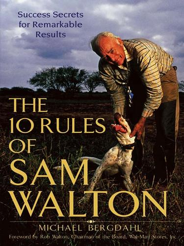 The 10 Rules of Sam Walton