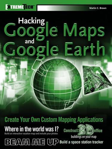 Hacking GoogleMaps and GoogleEarth