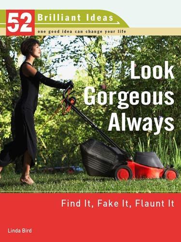 Look Gorgeous Always (52 Brilliant Ideas)