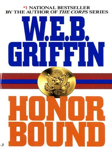 Honor Bound by William E. Butterworth (W.E.B.) Griffin
