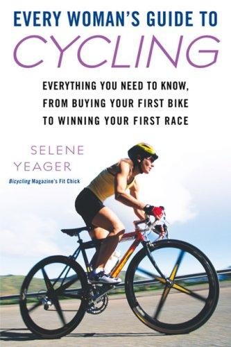 Download Every Woman's Guide to Cycling