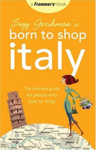 Download Suzy Gershman's Born to Shop Italy