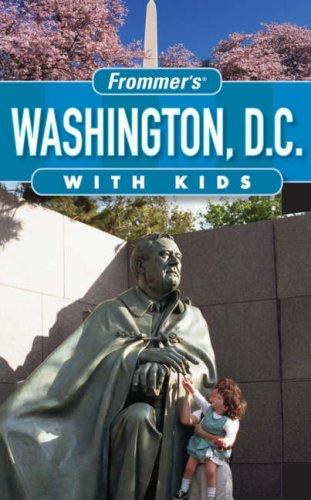 Download Frommer's Washington D.C. with Kids (Frommer's With Kids)