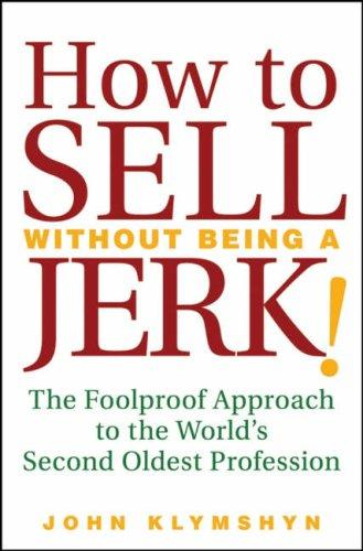 How to Sell Without Being a JERK!